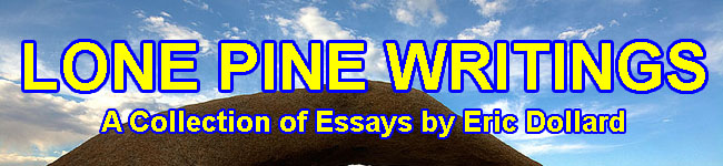 Lone Pine Writings by Eric Dollard
